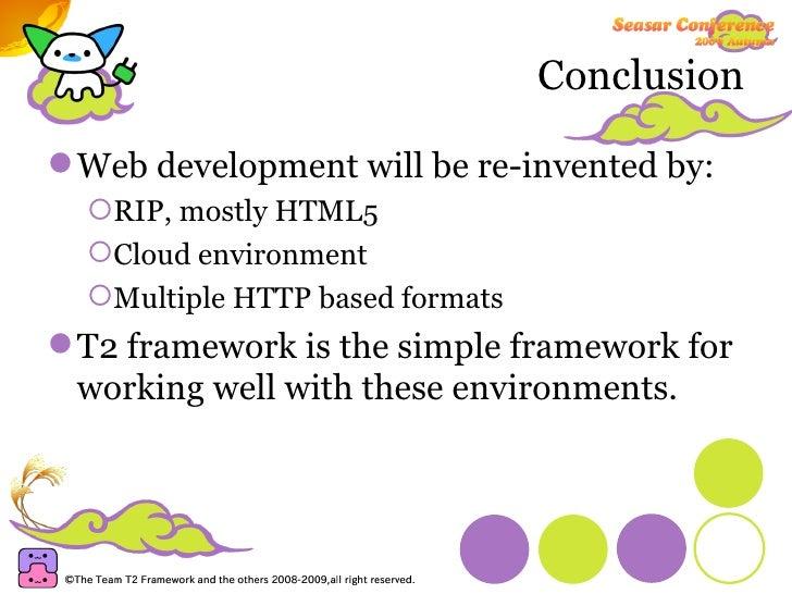 Conclusion <ul><li>Web development will be re-invented by: </li></ul><ul><ul><li>RIP, mostly HTML5 </li></ul></ul><ul><ul>...