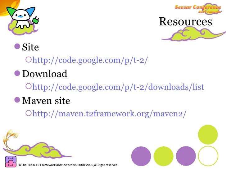 Resources <ul><li>Site </li></ul><ul><ul><li>http://code.google.com/p/t-2/ </li></ul></ul><ul><li>Download </li></ul><ul><...