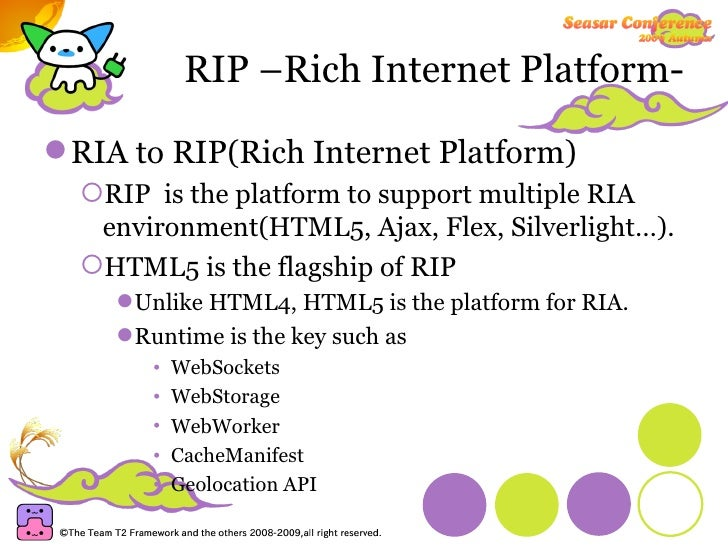 RIP –Rich Internet Platform- <ul><li>RIA to RIP(Rich Internet Platform) </li></ul><ul><ul><li>RIP  is the platform to supp...