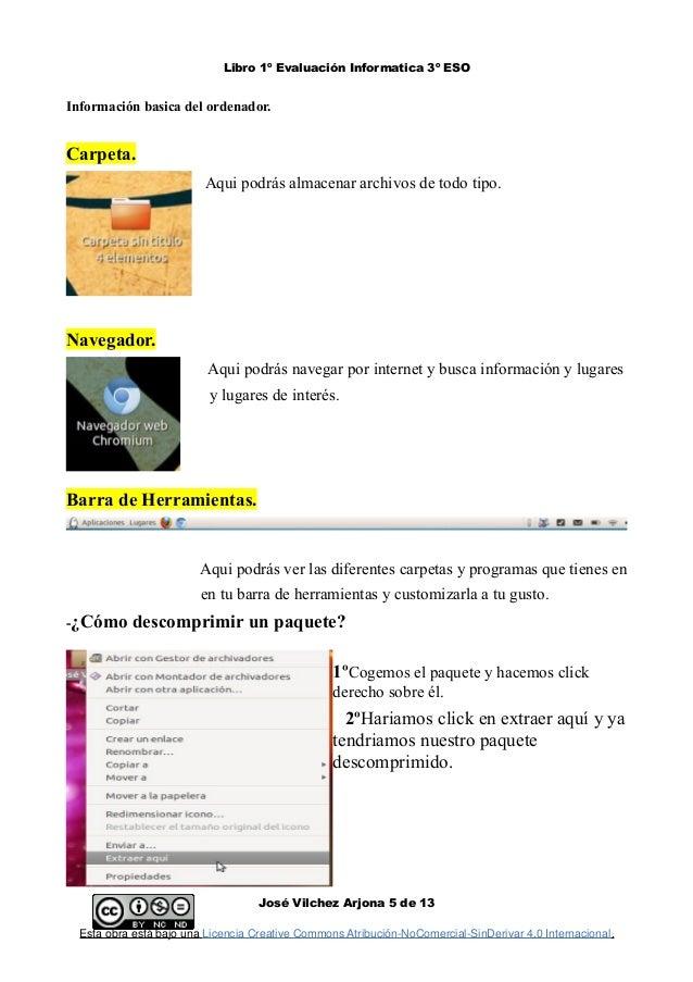 Libro 1º Evaluación Informatica 3º ESO Información basica del ordenador. Carpeta. Aqui podrás almacenar archivos de todo t...