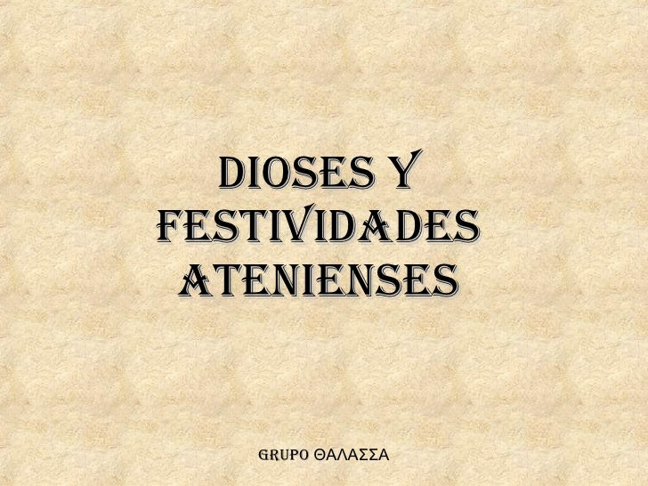 DIOSES Y FESTIVIDADES ATENIENSES GRUPO  ΘΑΛΑΣΣΑ