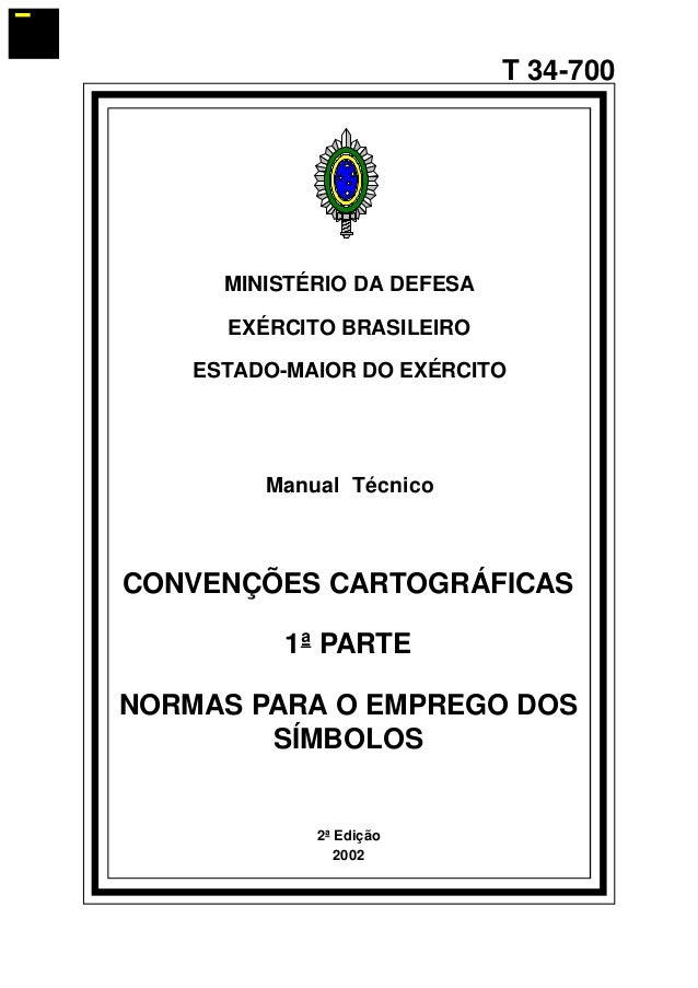 2ª Edição  2002  T 34-700  MINISTÉRIO DA DEFESA  EXÉRCITO BRASILEIRO  ESTADO-MAIOR DO EXÉRCITO  Manual Técnico  CONVENÇÕES...