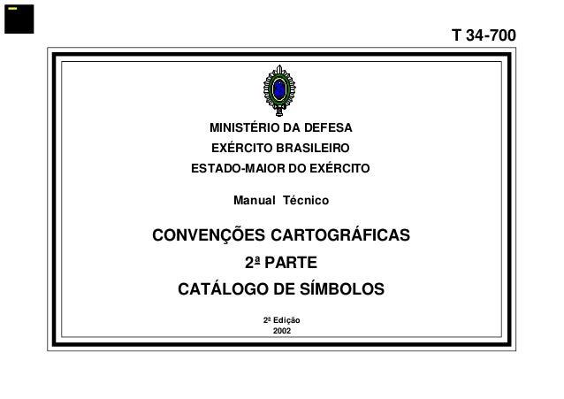 MINISTÉRIO DA DEFESA  EXÉRCITO BRASILEIRO  ESTADO-MAIOR DO EXÉRCITO  Manual Técnico  CONVENÇÕES CARTOGRÁFICAS  2ª PARTE  C...