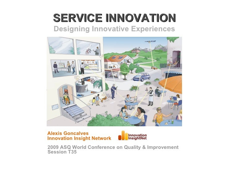 SERVICE INNOVATION                           Designing Innovative Experiences                           Alexis Goncalves  ...