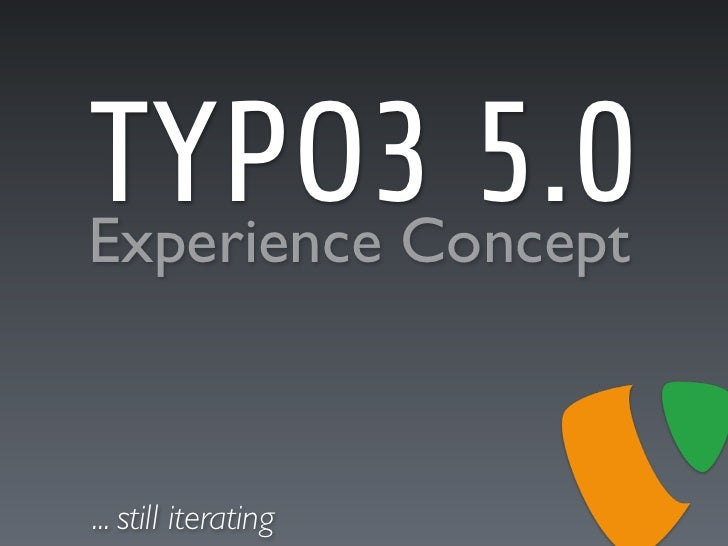 TYPO3 5.0 Experience Concept    ... still iterating