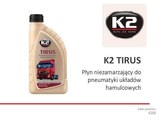 Płyn niezamarzający do pneumatyki układów hamulcowych Indeks produktu: K206 K2 TIRUS