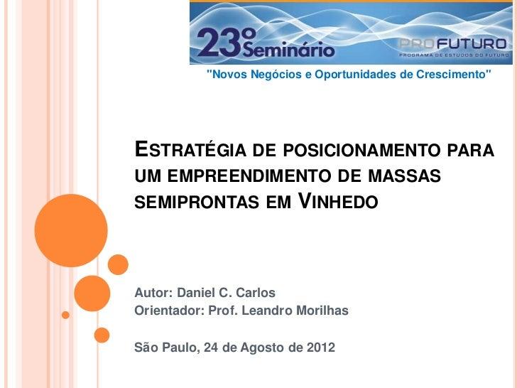 """""""Novos Negócios e Oportunidades de Crescimento""""ESTRATÉGIA DE POSICIONAMENTO PARAUM EMPREENDIMENTO DE MASSASSEMIPRONTAS EM ..."""