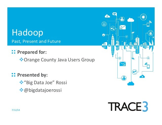 """7/12/14   ! Prepared  for:   vOrange  County  Java  Users  Group      ! Presented  by:   v""""Big..."""