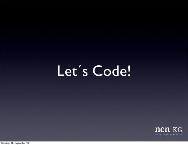 Let´s Code! Sonntag, 22. September 13