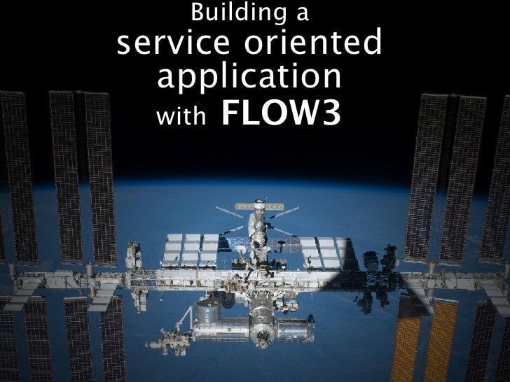 Building aservice oriented  application  with FLOW3