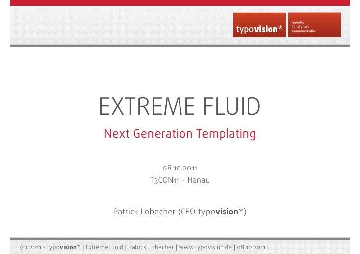 EXTREME FLUID                              Next Generation Templating                                                    0...