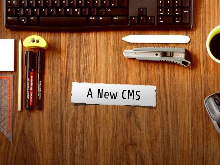 A New CMS