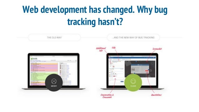 Web development has changed. Why bug tracking hasn't?