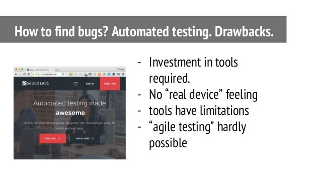 """- Investment in tools required. - No """"real device"""" feeling - tools have limitations - """"agile testing"""" hardly possible How ..."""