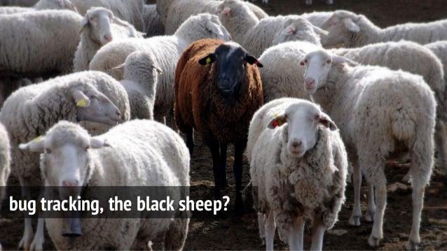 bug tracking, the black sheep?