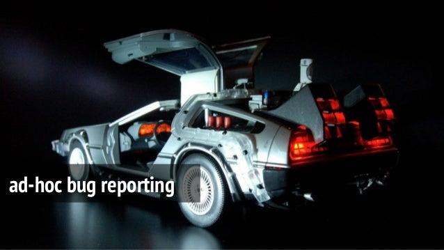 ad-hoc bug reporting