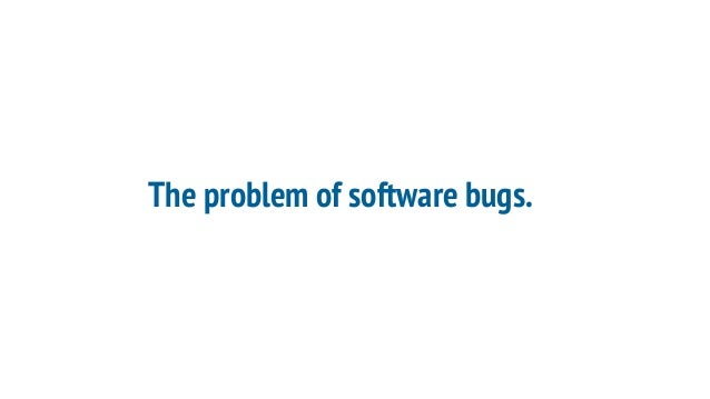 The problem of software bugs.