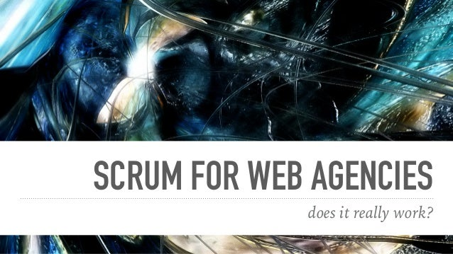 SCRUM FOR WEB AGENCIES does it really work?
