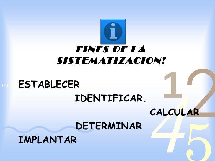 FINES DE L A                                          2                  SISTEMATIZACION!                                 ...