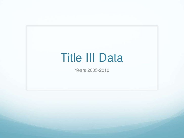 Title III Data<br />Years 2005-2010<br />