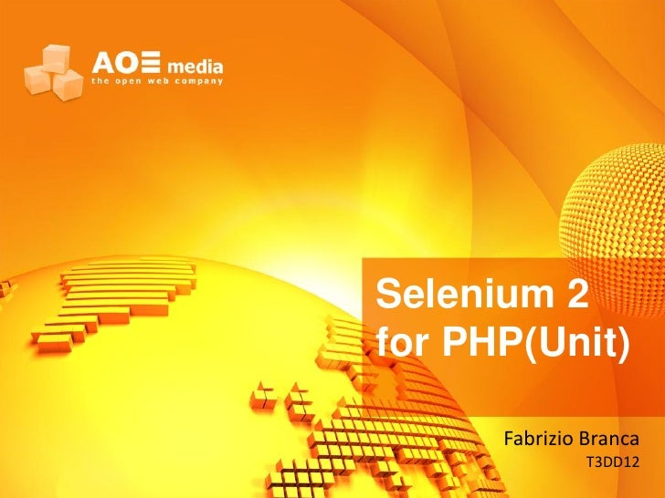 Selenium 2for PHP(Unit)      Fabrizio Branca               T3DD12