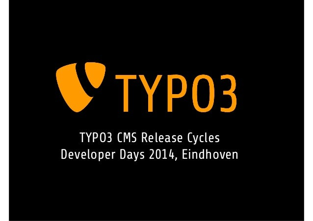 TYPO3 CMS Release Cycles Developer Days 2014, Eindhoven