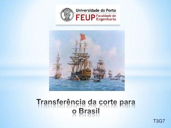 Transferência da corte para o Brasil<br />T3G7<br />