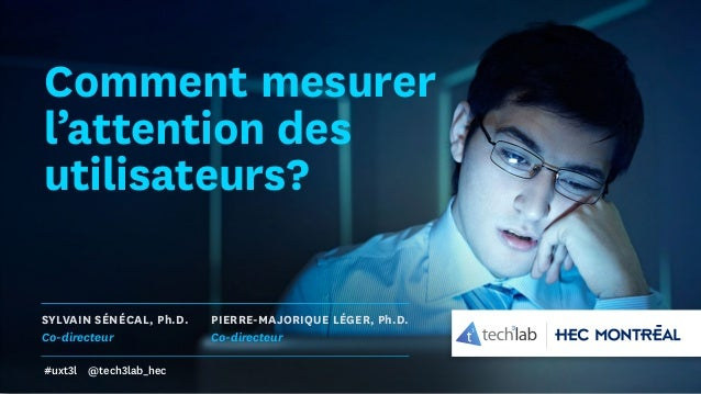 Comment mesurer l 39 attention des utilisateurs - Comment mesurer le ph ...