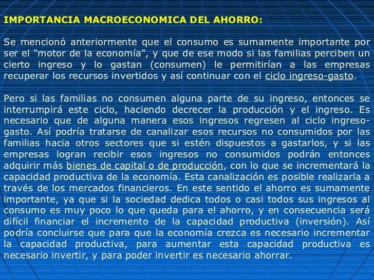 """IMPORTANCIA MACROECONOMICA DEL AHORRO:Se mencionó anteriormente que el consumo es sumamente importante porser el """"motor de..."""