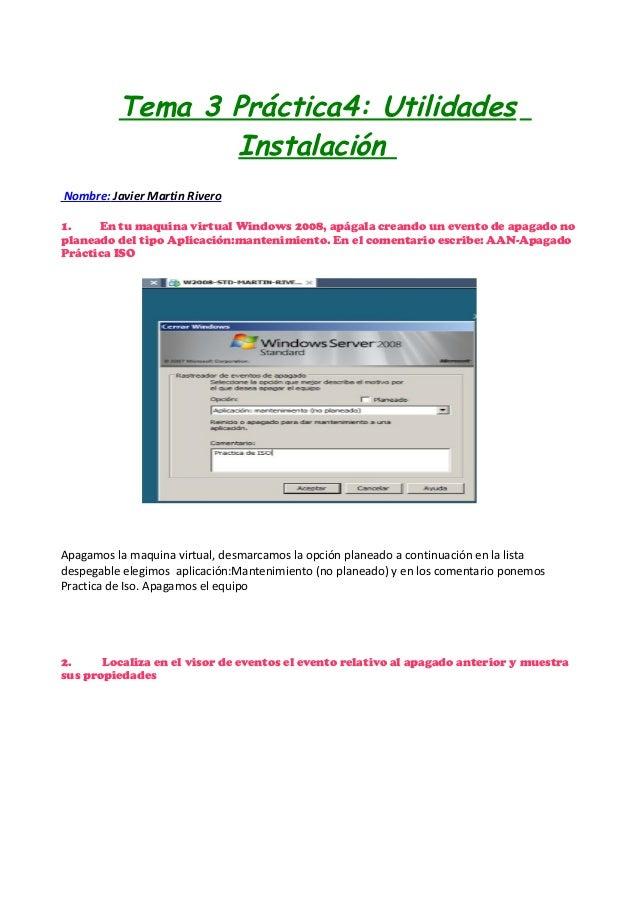 Tema 3 Práctica4: Utilidades Instalación Nombre: Javier Martin Rivero 1. En tu maquina virtual Windows 2008, apágala crean...