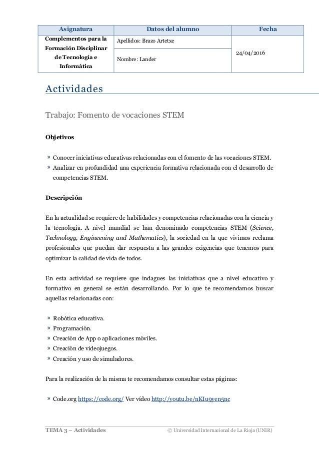 Asignatura Datos del alumno Fecha Complementos para la Formación Disciplinar de Tecnología e Informática Apellidos: Brazo ...