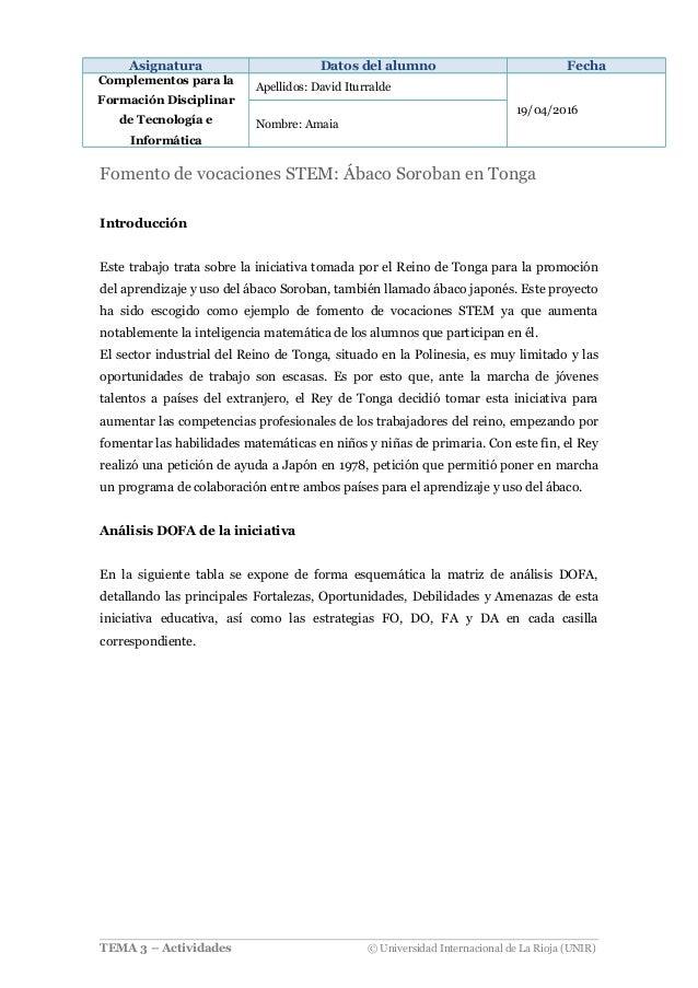 Asignatura Datos del alumno Fecha Complementos para la Formación Disciplinar de Tecnología e Informática Apellidos: David ...