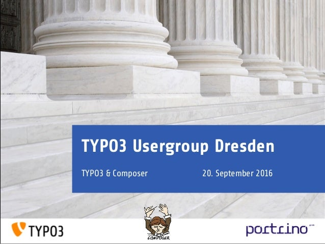 TYPO3 Usergroup Dresden TYPO3 & Composer 20. September 2016
