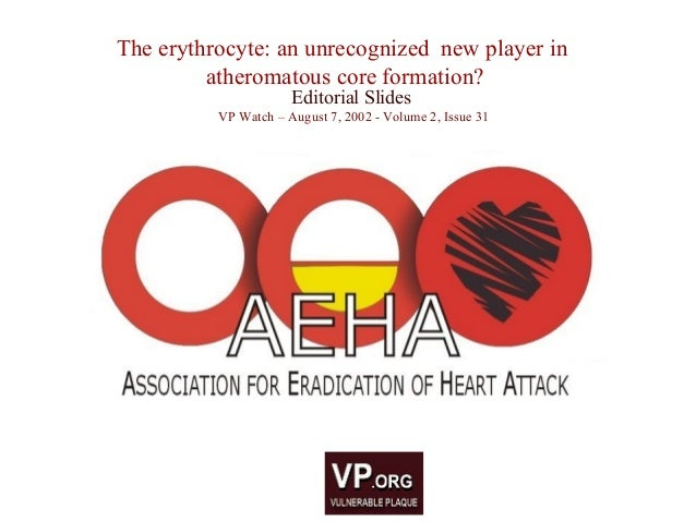 Editorial Slides VP Watch – August 7, 2002 - Volume 2, Issue 31 The erythrocyte: an unrecognized new player in atheromatou...