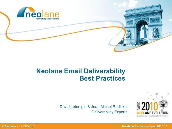 Neolane Email Deliverability  Best Practices  David Letemple & Jean-Michel Radiskol Deliverability Experts