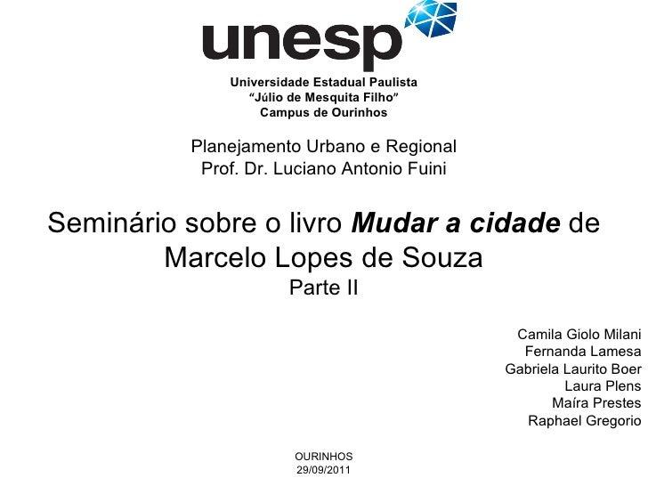"""Universidade Estadual Paulista """" J ú lio de Mesquita Filho """" Campus de Ourinhos Planejamento Urbano e Regional Prof. Dr. L..."""