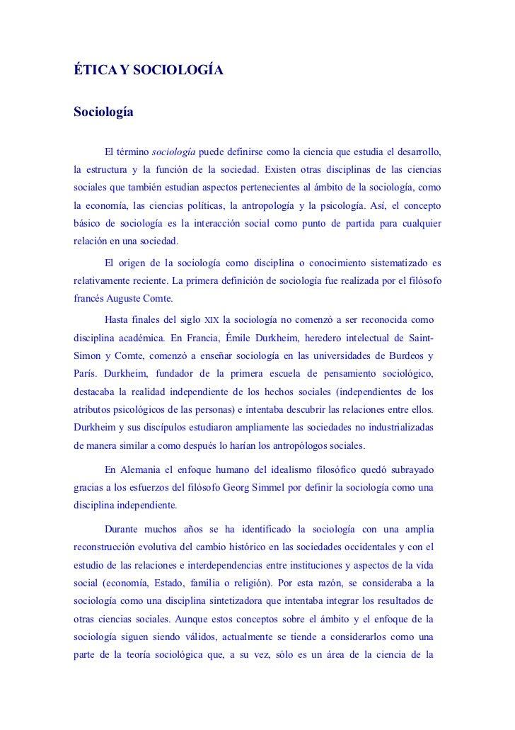 ÉTICA Y SOCIOLOGÍASociología       El término sociología puede definirse como la ciencia que estudia el desarrollo,la estr...