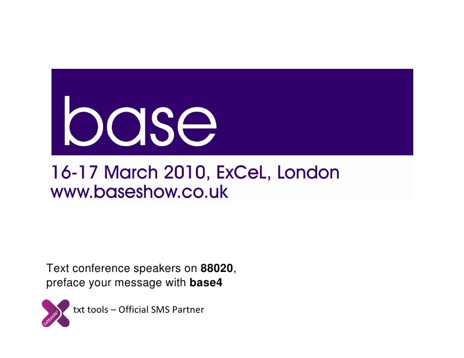 Text conference speakers on 88020, preface your message with base4      txt tools – Official SMS Partner