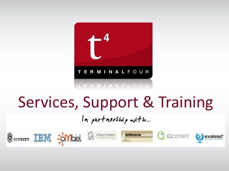 Services, Support & Trainingt44u 2011