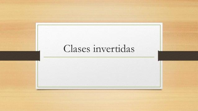Clases invertidas