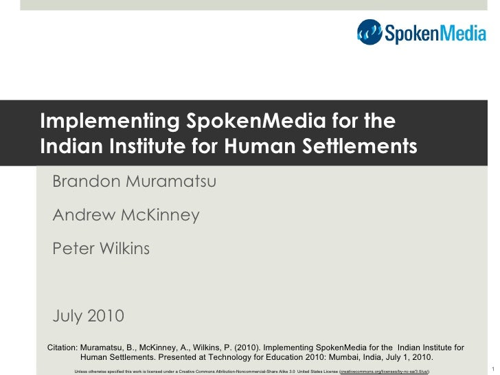 Implementing SpokenMedia for the  Indian Institute for Human Settlements Brandon Muramatsu Andrew McKinney Peter Wilkins J...