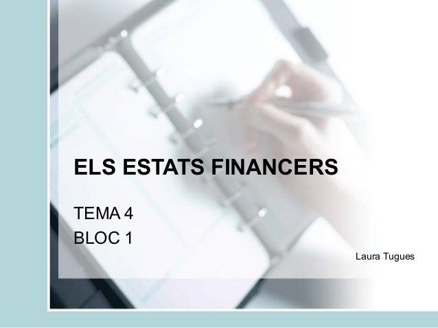 ELS ESTATS FINANCERS TEMA 4 BLOC 1 Laura Tugues