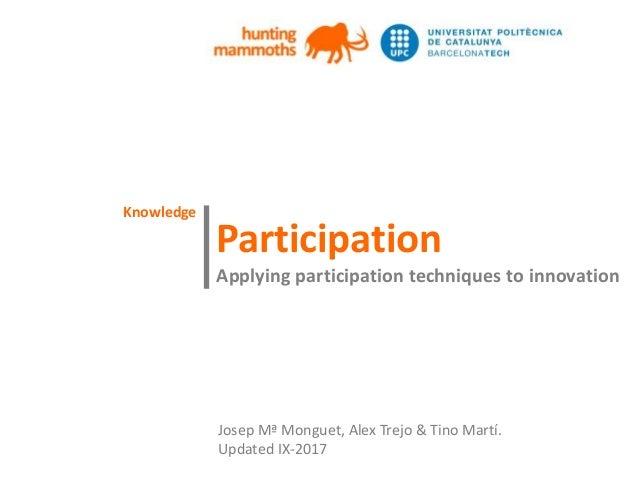 huntingmammoths Participation Applying participation techniques to innovation | Josep Mª Monguet, Alex Trejo & Tino Martí....