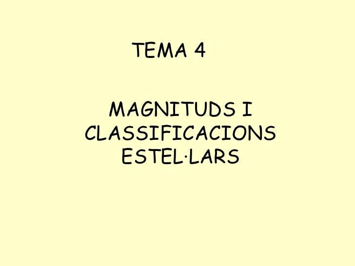 MAGNITUDS I CLASSIFICACIONS ESTEL·LARS TEMA 4