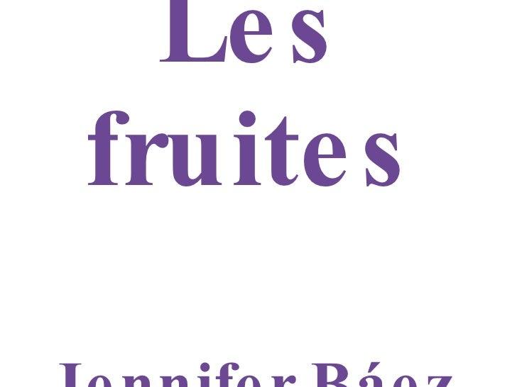 Les fruites Jennifer Báez