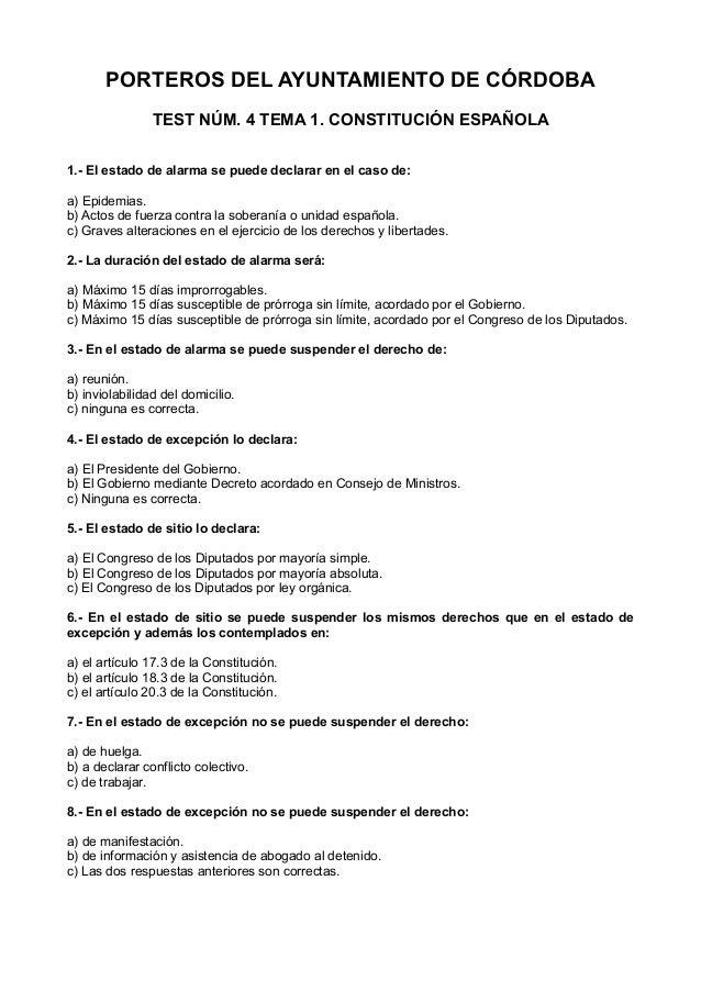 PORTEROS DEL AYUNTAMIENTO DE CÓRDOBA TEST NÚM. 4 TEMA 1. CONSTITUCIÓN ESPAÑOLA 1.- El estado de alarma se puede declarar e...