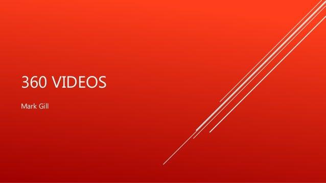 360 VIDEOS Mark Gill