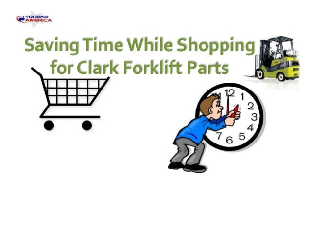 Saving Time While Shopping for Clark Forklift Parts