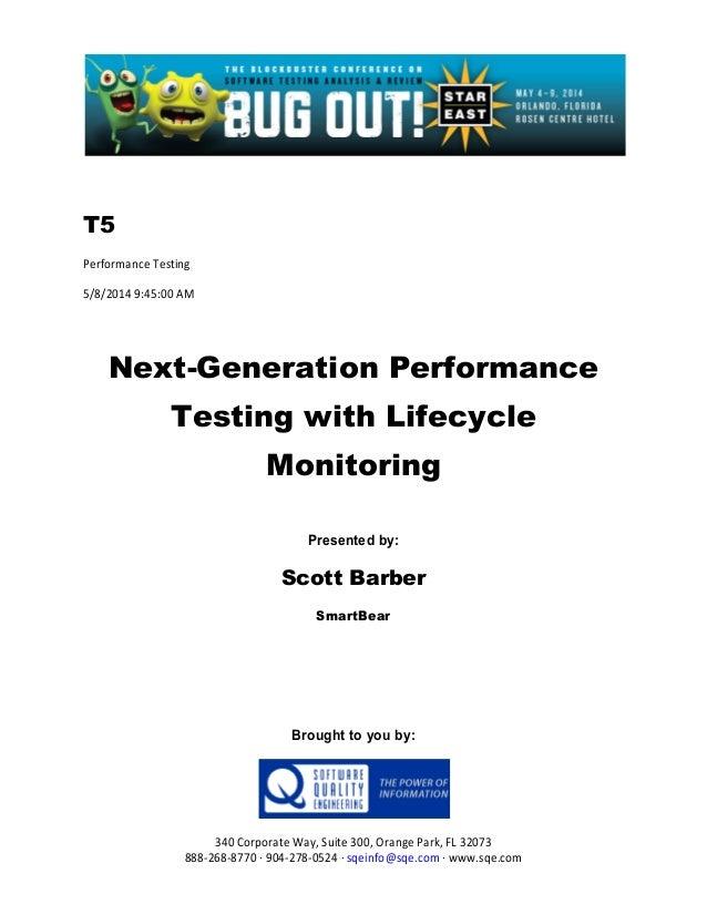 T5 Performance Testing 5/8/2014 9:45:00 AM Next-Generation Performance Testing with Lifecycle Monitoring Presented by: Sco...