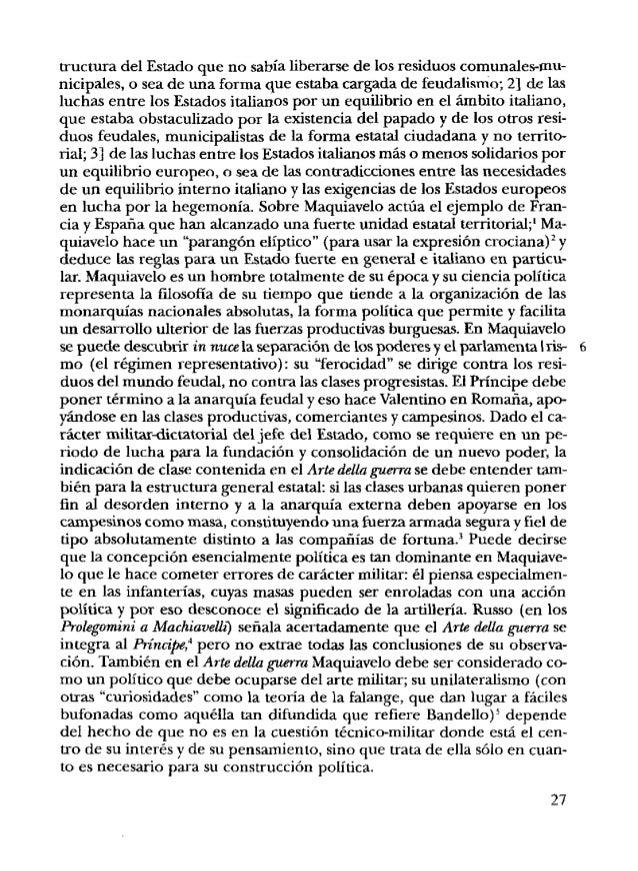 Pero no sólo el Arte della p r a debe ser ~ c u l a d oal Príncipe, sino tam- bién las Istonefimmtine, que deben senir pre...